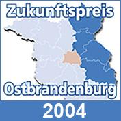 Zukunftspreis Ostbrandenburg 2004